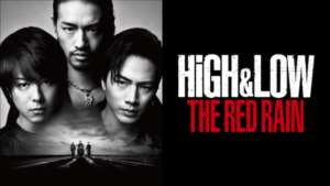HiGH & LOW THE RED RAIN